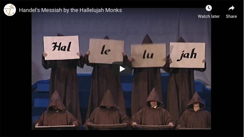Handel's Messiah: Hallelujah Chorus by the Hallelujah Monks
