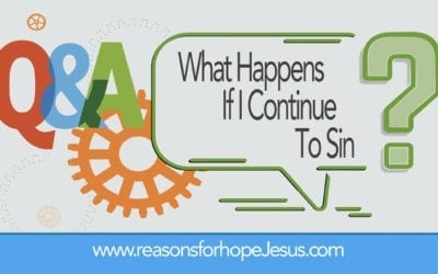 What Happens If I Continue To Sin?