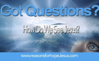 How Do We See Jesus?
