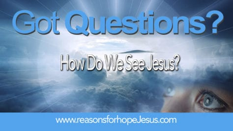 How Do We See Jesus