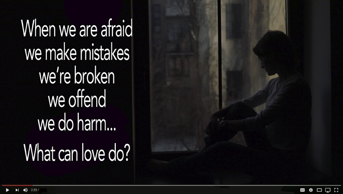 When We are Afraid, What Can Love Do?