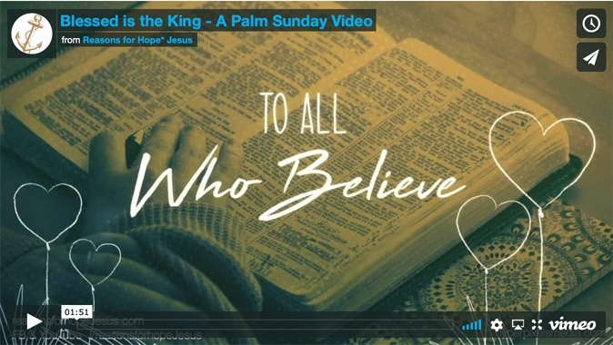 Blessed is the King — A Palm Sunday Video
