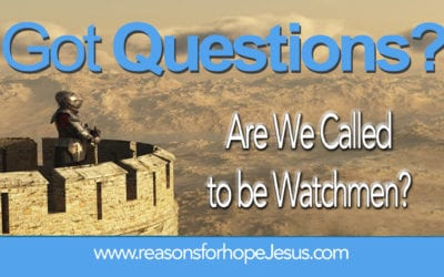Are We Called to be Watchmen?