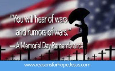 """""""You will hear of wars and rumors of wars."""" — A Memorial Day Remembrance"""