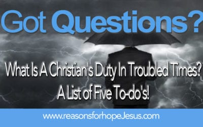 What Is A Christian's Duty In Troubled Times?