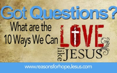 What are the 10 Ways We Can Love Like Jesus?