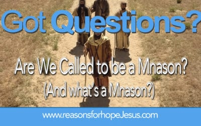 Are We Called to be a Mnason?  And what's a Mnason?