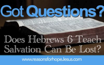 Does Hebrews 6 Teach Salvation Can Be Lost?