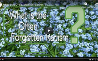 What is the Often Forgotten Racism?