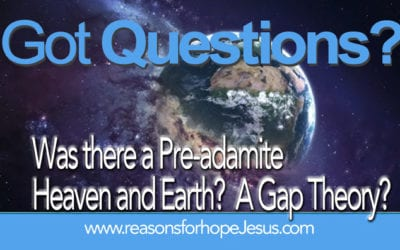 Was there a Pre-adamite Heaven and Earth? A Gap Theory?