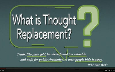 What is Thought Replacement?  What is Truth?