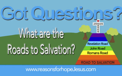 What are the Roads to Salvation? Romans Road, John Road, Revelation Road?
