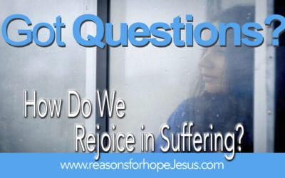 How Do We Rejoice in Suffering (Trials and Tribulation)?