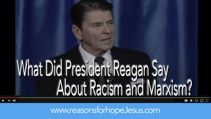 What Did President Reagan Say About Racism and Marxism?