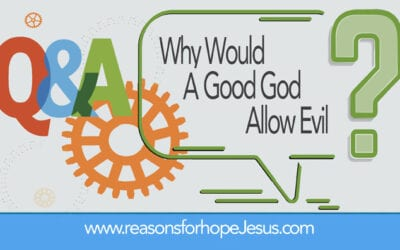 Why Would a Good God Allow Evil?