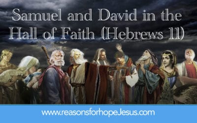 Samuel and David in the Hall of Faith (Hebrews 11)