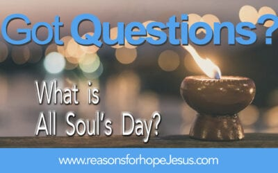 What Is All Soul's Day? (November 2nd)