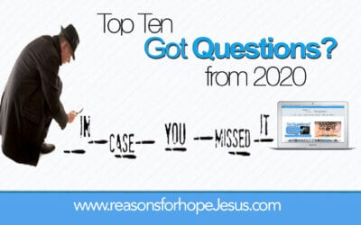 "In Case You Missed It: Top Ten ""Got Questions?"" from 2020"