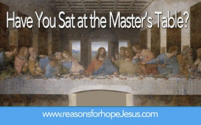 Have You Sat At The Master's Table? (John 13-17)