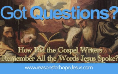 How Did the Gospel Writers Remember All the Words Jesus Spoke?