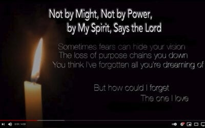 Not by Might, Not by Power, By My Spirit says the Lord (Zechariah 4:6)