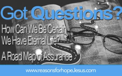 """How Can We Be Certain We Have Eternal Life? The """"Road Map of Eternal Security"""""""