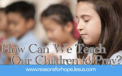 How Can We Teach Our Children to Pray?