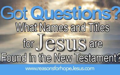 What Names and Titles for Jesus are Found in the New Testament?