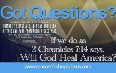 """If we do as 2 Chronicles 7:14 says, will God heal America? An """"if/then"""" Proposition?"""