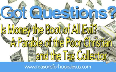 Is Money the Root of All Evil?  A Parable of the Poor Christian and the Tax Collector