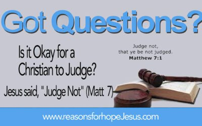 """Is it Okay for a Christian to Judge? Jesus said, """"Judge Not."""" (Matthew 7)"""